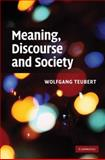Meaning, Discourse and Society, Teubert, Wolfgang, 0521885655