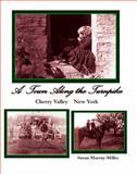 A Town along the Turnpike : Cherry Valley New York, Murray-Miller, Susan, 0615485650