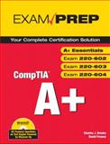 CompTia A+ : Exams A+ Essentials (220-601), 220-602, 220-603, 220-604, Brooks, Charles J. and Prowse, David L., 0789735652