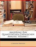 Anleitung Zur Quantitativen Chemischen Analyse, C. Remigius Fresenius, 114855565X