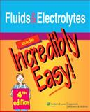 Fluids and Electrolytes Made Incredibly Easy!, Springhouse, 1582555656