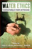 Water Ethics : Foundational Readings for Students and Professionals, , 1597265659