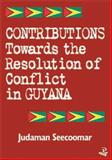 Contributions Toward the Resolution of Conflict in Guyana, Seecoomar, Judaman, 1900715651