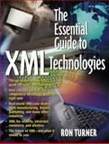 The Essential Guide to XML Technologies, Turner, Ronald C., 0130655651