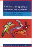 Health Management Information Systems : A Handbook for Decision Makers, Smith, 0335205658