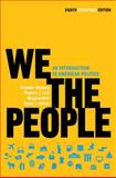 We the People : An Introduction to American Politics, Ginsberg, Benjamin and Lowi, Theodore J., 0393935655