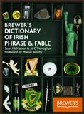 Brewer's Dictionary of Irish Phrase and Fable, Jo O'Donoghue and Sean McMahon, 0550105654