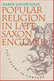 Popular Religion in Late Saxon England, Karen Louise Jolly, 0807845655