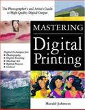 Mastering Digital Printing, Johnson, Harald, 1929685653