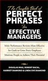 The Complete Book of Perfect Phrases Book for Effective Managers, Max, Douglas and Bacal, Robert, 0071485651