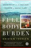 Full Body Burden, Kristen Iversen, 0307955656