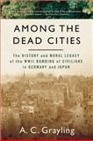 Among the Dead Cities, A. C. Grayling, 0802715656