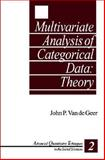 Multivariate Analysis of Categorical Data - Theory, Van de Geer, John P., 0803945655