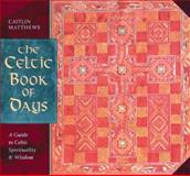 The Celtic Book of Days, Caitlín Matthews, 0892815655