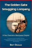 The Golden Gate Smuggling Company, Brett Douglas, 1462055656