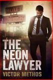 The Neon Lawyer, Victor Methos, 1494355655