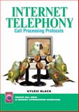 Internet Telephony : Call Processing Protocols, Black, Uyless D., 0130255653