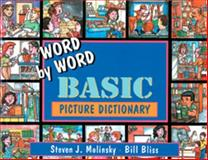 Word by Word : Basic Monoling Picture Dictionary, Molinsky, Steven J. and Bliss, Bill, 013278565X