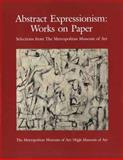 Abstract Expressionism : Works on Paper, Selections from the Metropolitan Museum of Art, Messinger, Lisa Mintz, 0300085656