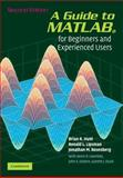 A Guide to MATLAB : For Beginners and Experienced Users, Hunt, Brian R. and Lipsman, Ronald L., 0521615658