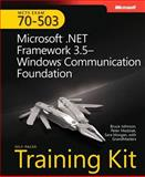 Microsoft . Net Framework 3. 5--Windows® Communication Foundation : Exam 70-503, Johnson, Bruce and Madziak, Peter, 0735625654