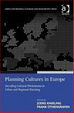 Planning Cultures in Europe : Decoding Cultural Phenomena in Urban and Regional Planning, Knieling, Joerg and Othengrafen, Frank, 0754675653