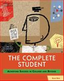 The Complete Student : Achieving Success in College and Beyond, Gelb, Alan, 1401895654