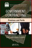Government Contracting : Promises and Perils, Curry, William Sims, 1420085654