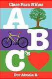 ABC's - Clase para Ninos, Abuela D., 147928565X