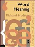 Word Meaning, Richard A. Hudson, 0415085659