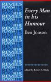 Every Man in His Humour : Quarto Version, Johnson, Ben, 0719015650