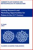 Linking Research and Marketing Opportunities for Pulses in the 21st Century 9780792355656