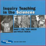 Inquiry in Teachiing the Sciences, Fox, Barry and Grosso, Terry, 0807745650