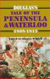 Douglas Tale of the Peninsular and Waterloo, S. Monick, 0850525659