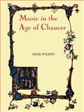 Music in the Age of Chaucer, Wilkins, Nigel, 0859915654