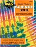 Middle Grades Science Book : Inventive Exercises to Sharpen Skills and Raise Achievement, Forte, Imogene and Frank, Marjorie, 086530565X