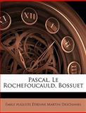 Pascal, le Rochefoucauld, Bossuet, Émile Deschanel, 1148755659