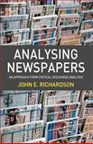 Analysing Newspapers : An Approach from Critical Discourse Analysis, Richardson, John E., 1403935653