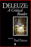 Deleuze : A Critical Reader, Patton, Paul, 1557865655