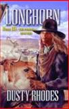 Longhorn III : The Prodigal Brother, Rhodes, Dusty, 1932695656