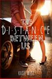 The Distance Between Us, Kasie West, 0062235656