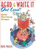 Read and Write It Out Loud! : Guided Oral Literacy Strategies, Polette, Keith, 0205405657