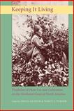 Keeping It Living : Traditions of Plant Use and Cultivation on the Northwest Coast of North America, Deur, Douglas, 0295985658