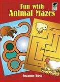 Fun with Animal Mazes, Suzanne Ross, 0486295656