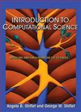 Introduction to Computational Science : Modeling and Simulation for the Sciences, Shiflet, Angela B. and Shiflet, George W., 0691125651