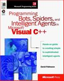 Programming Bots, Spiders and Intelligent Agents in Microsoft Visual C++, Pallman, David, 0735605653