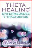 Thetahealing Enfermedades y Trastornos, Vianna Stibal, 1401945651
