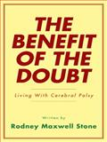 The Benefit of the Doubt, Rodney Maxwell Stone, 1452505659