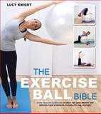 The Exercise Ball Bible, Lucy Knight, 1592335659
