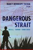 Dangerous Strait : The U. S. -Taiwan-China Crisis, , 0231135653